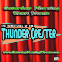 "The Adventures of The Thunder Crester EPISODE #115 ""The Mayor Calls Back!"""