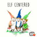 Elf Centered 30 Second Promo
