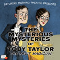 The Haunted Department Store Ch. 5 – The Mysterious Mysteries of Toby Taylor, The Fruit Magician