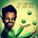 015 – Circus Tricks – Elf Centered
