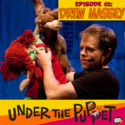 002 – Drew Massey (Muppets, Mutt & Stuff, Greg The Bunny, Men In Black) – Under The Puppet