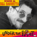 006 – Bill Barretta (Muppets, Dinosaurs, Jim Henson Company) – Under The Puppet