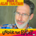 007 – Allan Trautman (Muppets, Jim Henson Company, Jungle Book) – Under The Puppet