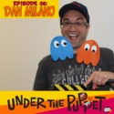 008 – Dan Milano (Greg the Bunny, Warren the Ape, Robot Chicken) – Under The Puppet