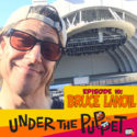 010 – Bruce Lanoil (The Muppets, Dinosaurs, Jim Henson Company) – Under The Puppet