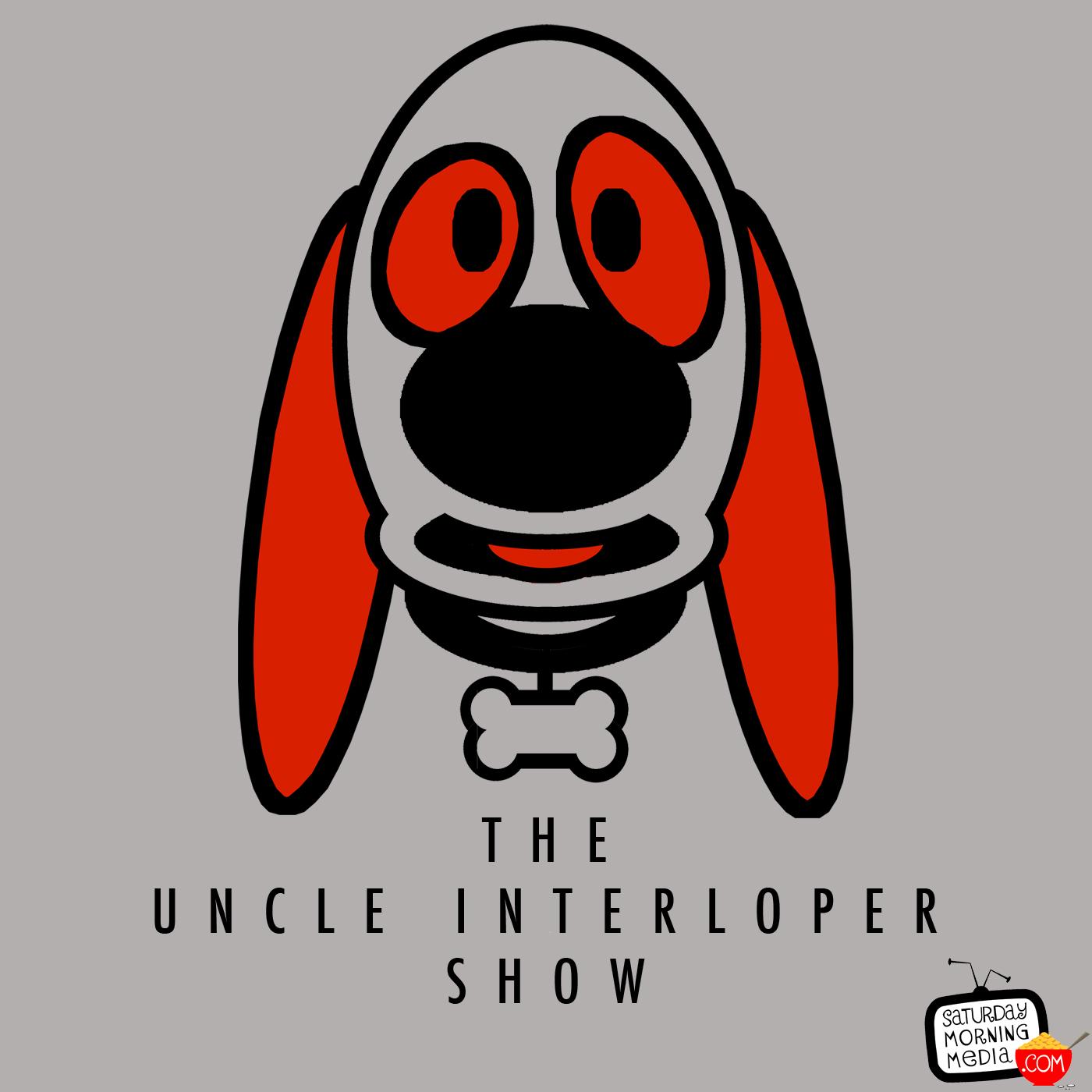 The Uncle Interloper Show